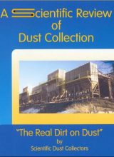 A Scientific Review of Dust Collection: The Real Dirt on Dust - Scientific Dust Collectors - 1st Edition 73