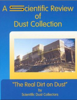 A Scientific Review of Dust Collection: The Real Dirt on Dust – Scientific Dust Collectors – 1st Edition