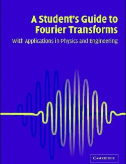 A Student's Guide to Fourier Transforms with Applications in Physics and Engineering – J. M. James – 2nd Edition