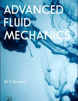 Advanced Fluid Mechanics – W. P. Graebel – 1st Edition