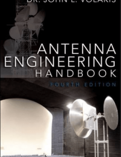 Antenna Engineering Handbook – John L. Volakis, Thomas F. Eibert –  4th Edition