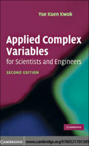 Applied Complex Variables for Scientists and Engineers – Yue Kuen Kwok – 2nd Edition
