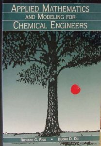 Applied Mathematics And Modeling For Chemical Engineers – Richard G. Rice, Duong D. Do – 1st Edition