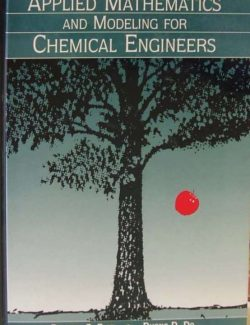 Applied Mathematics And Modeling For Chemical Engineers - Richard G. Rice, Duong D. Do - 1st Edition 20