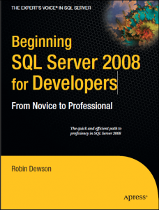 Beginning SQL Server 2008 for Developers: From Novice to Professional - Robin Dewson - 1st Edition 74