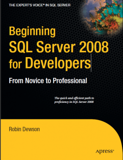 Beginning SQL Server 2008 for Developers: From Novice to Professional - Robin Dewson - 1st Edition 23