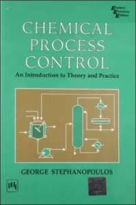 Chemical Process Control: An Introduction to Theory and Practice – George Stephanopoulos – 1st Edition