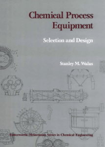 Chemical Process Equipment: Selection and Design – Stanley M. Walas – 1st Edition