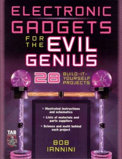 Electronic Gadgets for The Evil Genius – Bob Iannini – 1st Edition