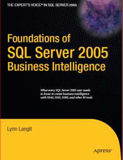 Foundations of SQL Server 2005 Business Intelligence – Lynn Langit – 1st Edition
