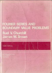 Fourier Series and Boundary Value Problems – Ruel V. Churchill, James W. Brown – 3rd Edition