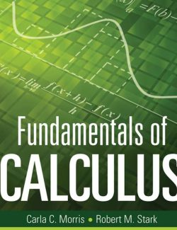 Fundamentals of Calculus – Carla C. Morris, Robert M. Stark – 1st Edition