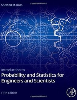Introduction to Probability and Statistics for Engineers and Scientists – Sheldon M. Ross – 5th Edition