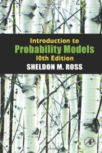 Introduction to Probability Models – Sheldon M. Ross – 10th Edition