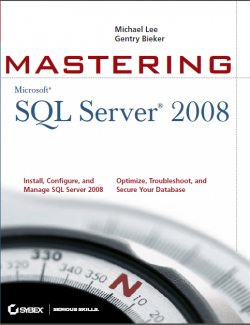 Mastering Microsoft® SQL Server® 2008 - Michael Lee, Gentry Bieker - 1st Edition 24