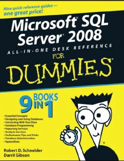Microsoft® SQL Server®2008 All in One Desk Reference for Dummies – Robert D. Schneider, Darril Gibson – 1st Edition