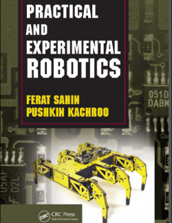 Practical and Experimental Robotics – Ferat Sahin, Pushkin Kachroo – 1st Edition