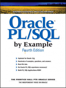 Oracle® PL–SQL™ by Example – Benjamin Rosenzweig, Elena S. Rakhimov – 4th Edition
