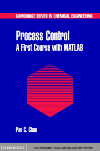 Process Control A First Course with MATLAB – Pao C. Chau – 1st Edition