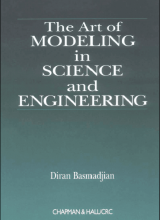 The Art of Modeling in Science and Engineering - Diran Basmadjian - 1st Edition 73