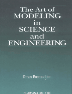 The Art of Modeling in Science and Engineering – Diran Basmadjian – 1st Edition