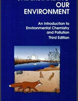 Understanding Our Environment: An introduction to Environmental Chemistry and Pollution – Roy M. Harrision – 3rd Edition