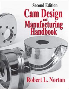 Cam Design and Manufacturing Handbook – Robert L. Norton – 2nd Edition