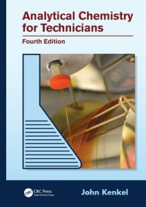 Analytical Chemistry for Technicians - John Kenkel - 4th Edition