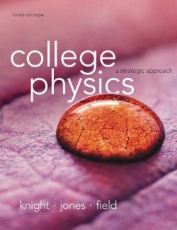 College Physics: A Strategic Approach – Randall Knight, Brian Jones, Stuart Field – 3rd Edition