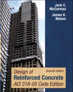Design of Reinforced Concrete – Jack C. McCormac, James K. Nelson – 7th Edition