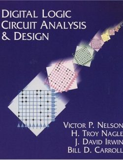 Digital Logic Circuit Analysis and Design - Victor P. Nelson