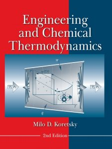 Engineering and Chemical Thermodynamics – Milo D. Koretsky – 2nd Edition