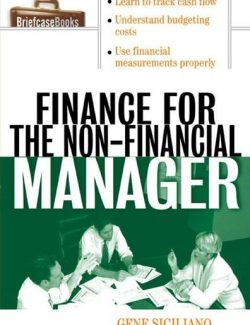 Finance for the Non–Financial Manager - Gene Siciliano - 1st Edition