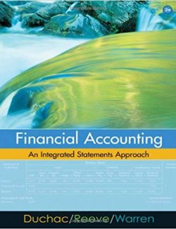 Financial Accounting: An Integrated Statements Approach – Carl S. Warren, James M. Reeve, Jonathan Duchac – 2nd Edition