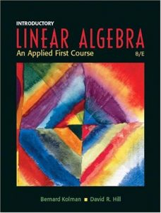 Introductory Linear Algebra with Applications – Bernard Kolman & David Hill – 8th Edition