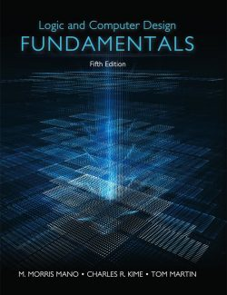 Logic and Computer Design Fundamentals – M. Morris Mano, Charles R. Kime, Tom Martin – 5th Edition
