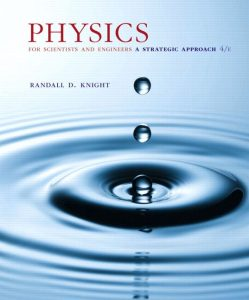 Physics for Scientists and Engineers: A Strategic Approach with Modern Physics – Randall D. Knight – 4th Edition