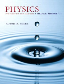 Physics for Scientists and Engineers: A Strategic Approach with Modern Physics - Randall D. Knight - 4th Edition