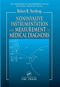 Noninvasive Instrumentation and Measurement in Medical Diagnosis – Robert B. Northrop – 1st Edition