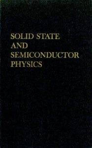 Solid State and Semiconductor Physics – John P. McKelvey – 1st Edition