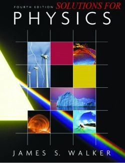 Physics - James S. Walker - 4th Edition