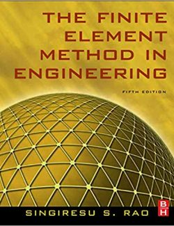 The Finite Element Method in Engineering – Singiresu S. Rao – 5th Edition