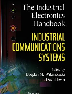 The Industrial Electronics Handbook: Fundamentals of Industrial Electronics – J. David Irwin, Bogdan M. Wilamowski – 1st Edition