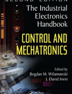 The Industrial Electronics Handbook: Control and Mechatronics – J. David Irwin, Bogdan M. Wilamowski – 2nd Edition