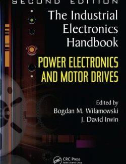 The Industrial Electronics Handbook: Power Electronics and Motor Drives - J. David Irwin
