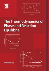 The Thermodynamics of Phase and Reaction Equilibria – Ismail Tosun – 1st Edition