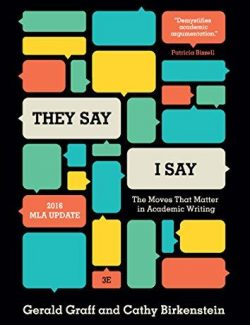 They Say, I Say – Gerald Graff, Cathy Birkenstein – 3rd Edition