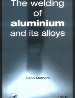 Welding of Aluminum and its Alloys - Gene Mathers - 1st Edition